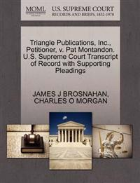 Triangle Publications, Inc., Petitioner, V. Pat Montandon. U.S. Supreme Court Transcript of Record with Supporting Pleadings