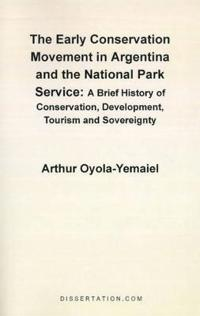 The Early Conservation Movement in Argentina and the National Park Service