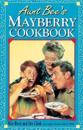 Aunt Bee's Mayberry Cookbook