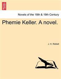 Phemie Keller. a Novel. Vol. III
