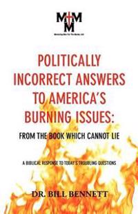 Politically Incorrect Answers to America's Burning Issues