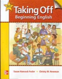 Taking Off Student Book with Audio Highlights/Literacy Workbook/Workbook Package: Beginning English