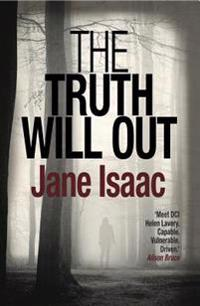 Truth will out: shocking. page-turning. crime thriller with dci helen laver