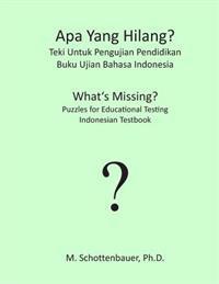 APA Yang Hilang? Teki Untuk Pengujian Pendidikan: Buku Ujian Bahasa Indonesia