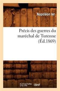 Pr�cis Des Guerres Du Mar�chal de Turenne (�d.1869)