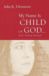 """My Name Is Child of God...not """"Those People"""""""