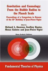 Gravitation and Cosmology: From the Hubble Radius to the Planck Scale