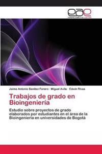 Trabajos de Grado En Bioingenieria