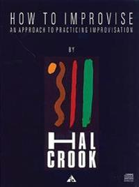 How to Improvise: An Approach to Practicing Improvisation, Book & CD