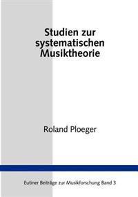 Studien Zur Systematischen Musiktheorie