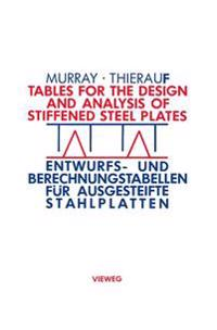Tables for the Design and Analysis of Stiffened Steel Plates / Entwurfs- Und Berechnungstabellen Für Ausgesteifte Stahlplatten: = Entwurfs- Und Berech
