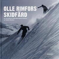 Olle Rimfors Skidfärd : en resa genom utförsåkningens historia