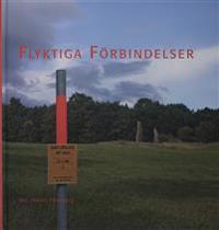 Flyktiga förbindelser : arkeologiska undersökningar inför den nya gasledningen Göteborg-Stenungsund
