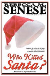 Who Killed Santa?: A Christmas Mystery Novella