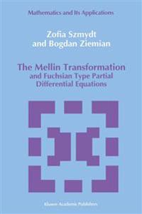 The Mellin Transformation and Fuchsian Type Partial Differential Equations