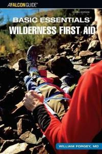 Falcon Guide Basic Essentials Wilderness First Aid