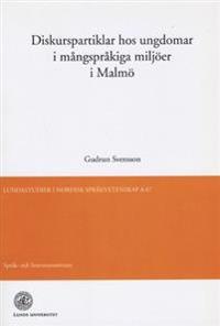 Diskurspartiklar hos ungdomar i mångspråkiga miljöer i Malmö