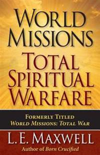 World Missions: Total Spiritual Warfare