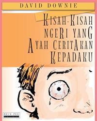 Kisah-Kisah Ngeri Yang Ayah Ceritakan Kepadaku (Malay Edition)