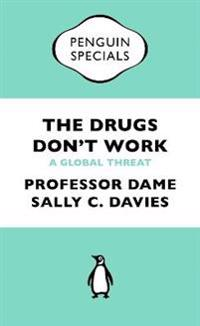 Drugs dont work - a global threat