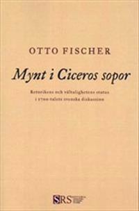 Mynt i Ciceros sopor: Retorikens och vältalighetens status i 1700-talets svenska diskussion