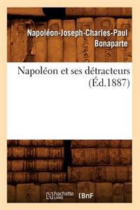Napol�on Et Ses D�tracteurs (�d.1887)