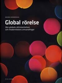 Global rörelse : den globala rättviserörelsen och modernitetens omvandlingar