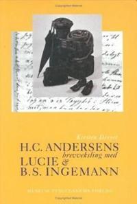 H.C. Andersens Brevveksling Med Lucie Og B.S. Ingemann: 3 Vols.