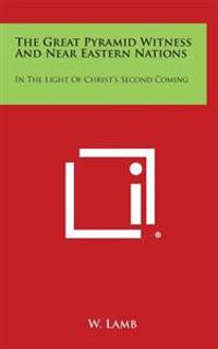 The Great Pyramid Witness and Near Eastern Nations: In the Light of Christ's Second Coming