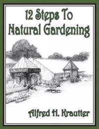 12 Steps to Natural Gardening