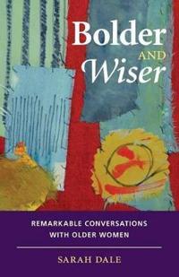Bolder and Wiser