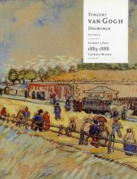 Vincent Van Gogh Drawings: Antwerp and Paris, 1885-1888 Volume 3