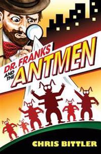 Dr. Franks and the Antmen