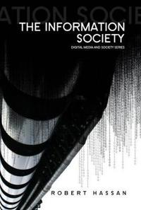 The Information Society: Cyber Dreams and Digital Nightmares