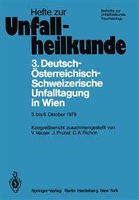 3. Deutsch-Osterreichisch-Schweizerische Unfalltagung in Wien 3. Bis 6. Oktober 1979