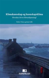 Klimakunnskap og kunnskapsklima - Robert Næss, Jøran Solli pdf epub