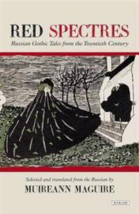 Red Spectres: Russian Gothic Tales from the Twentieth Century