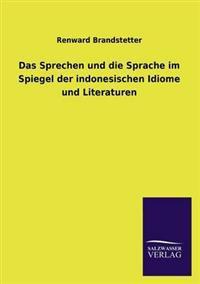 Das Sprechen Und Die Sprache Im Spiegel Der Indonesischen Idiome Und Literaturen