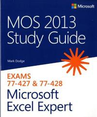 MOS 2013 Study Guide for Microsoft Excel Expert: Exams 77-427 & 77-428
