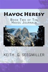 Havoc Heresy: Book Two of the Havoc Journals