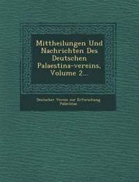 Mittheilungen Und Nachrichten Des Deutschen Palaestina-Vereins, Volume 2...