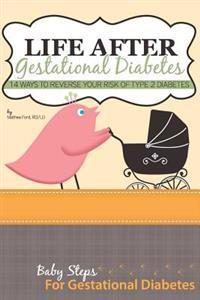 Life After Gestational Diabetes: 14 Ways to Reverse Your Risk of Type 2 Diabetes