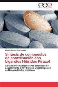 Sintesis de Compuestos de Coordinacion Con Ligandos Hibridos Pirazol