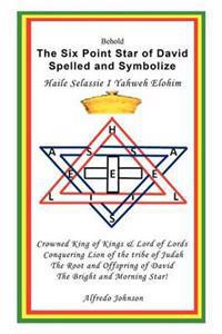 The Six Point Star of David Spelled and Symbolize Haile Selassie I