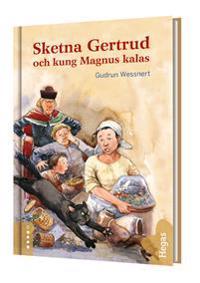 Sketna Gertrud och Kung Magnus kalas (Bok+CD)