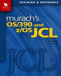 Murach's OS/390 and Z/OS JCL