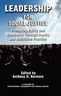 Leadership for Social Justice: Promoting Equity and Excellence Through Inquiry and Reflective Practice (Hc)