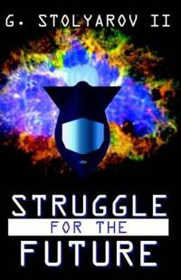 Struggle for the Future