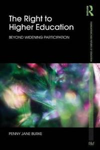 The Right to Higher Education: Beyond Widening Participation