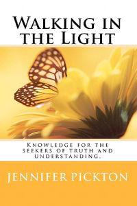 Walking in the Light: Spiritual Knowledge for the Seekers of Truth and Understanding.